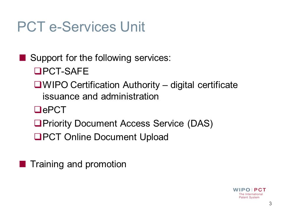 PCT e-Services Unit Support for the following services: PCT-SAFE