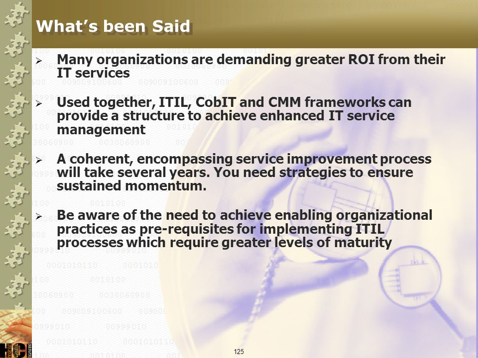 What's been Said Many organizations are demanding greater ROI from their IT services.
