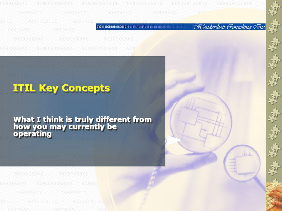 ITIL Key Concepts What I think is truly different from how you may currently be operating