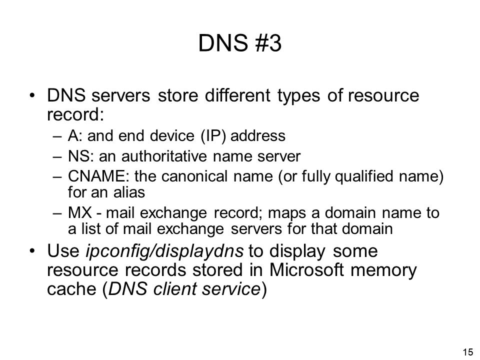 DNS #3 DNS servers store different types of resource record: