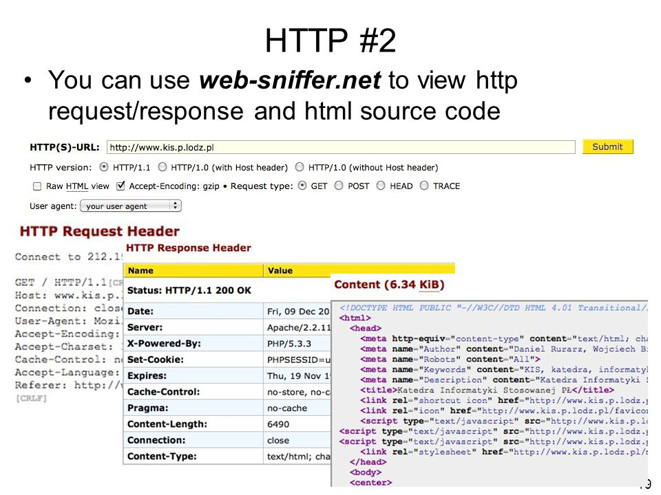 HTTP #2 You can use web-sniffer.net to view http request/response and html source code