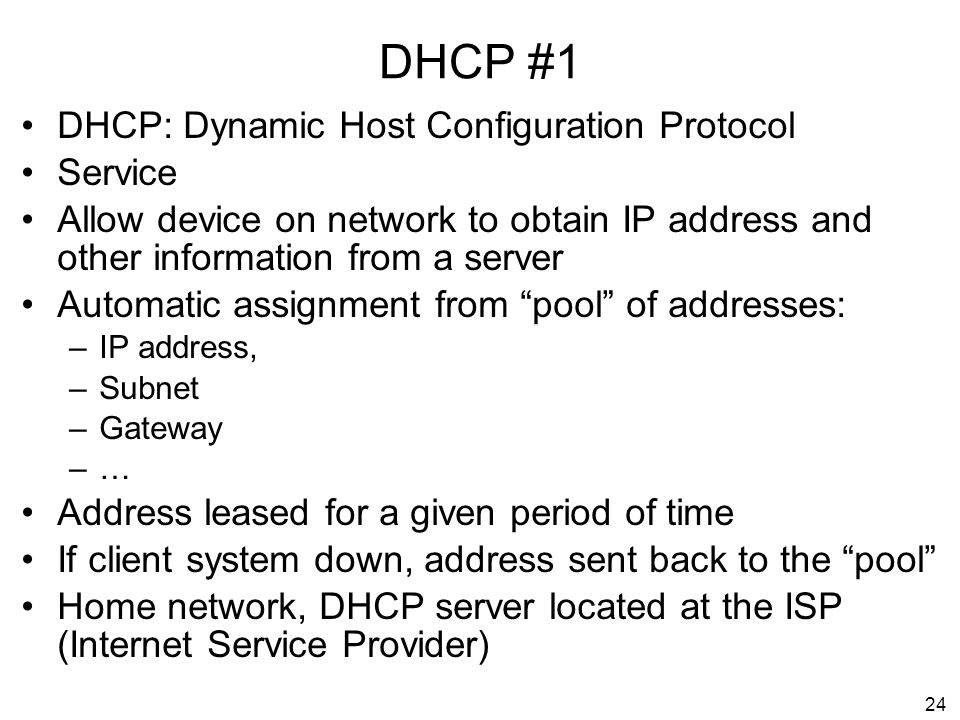 DHCP #1 DHCP: Dynamic Host Configuration Protocol Service