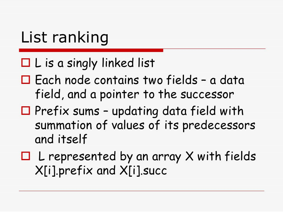 List ranking L is a singly linked list