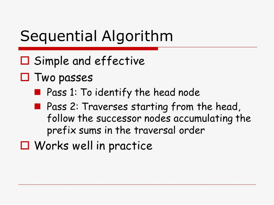 Sequential Algorithm Simple and effective Two passes