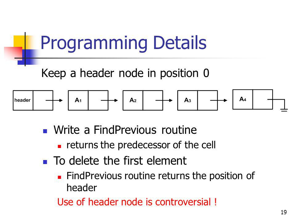 Programming Details Keep a header node in position 0