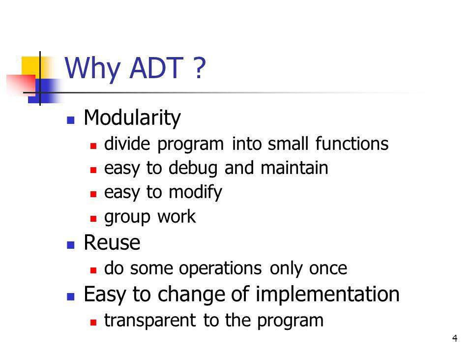 Why ADT Modularity Reuse Easy to change of implementation