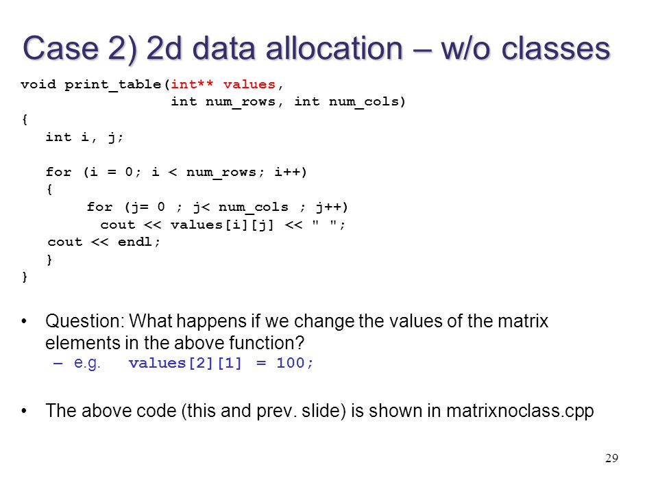 Case 2) 2d data allocation – w/o classes