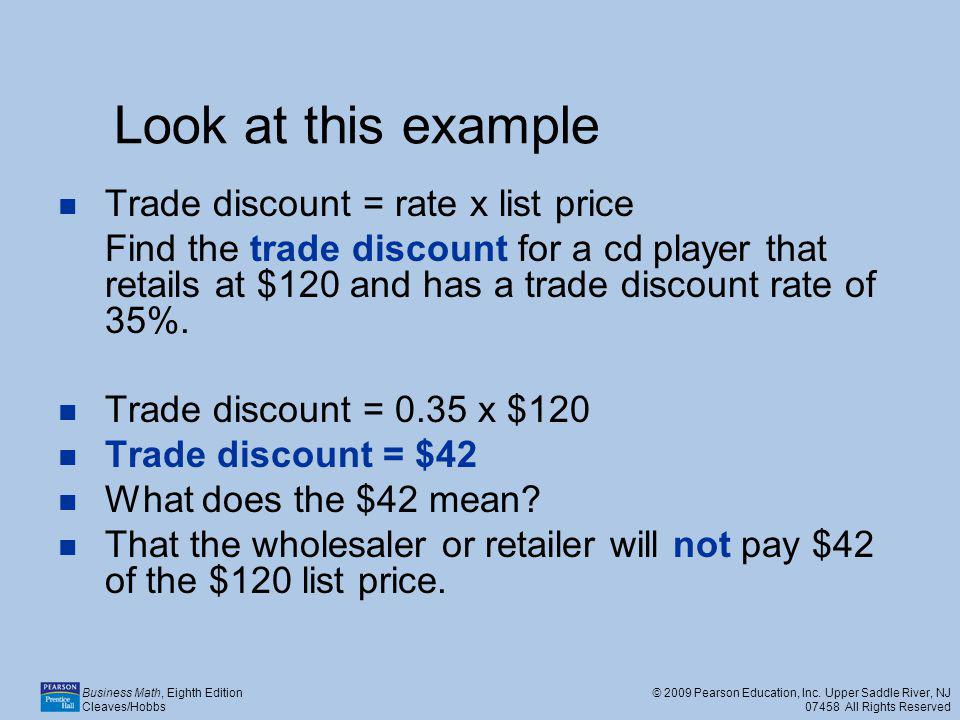 Look at this example Trade discount = rate x list price