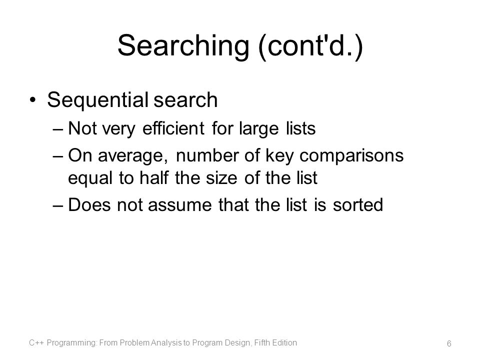 Searching (cont d.) Sequential search