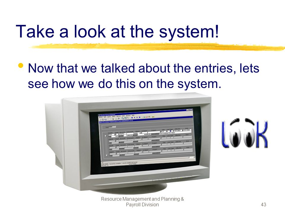 Take a look at the system!