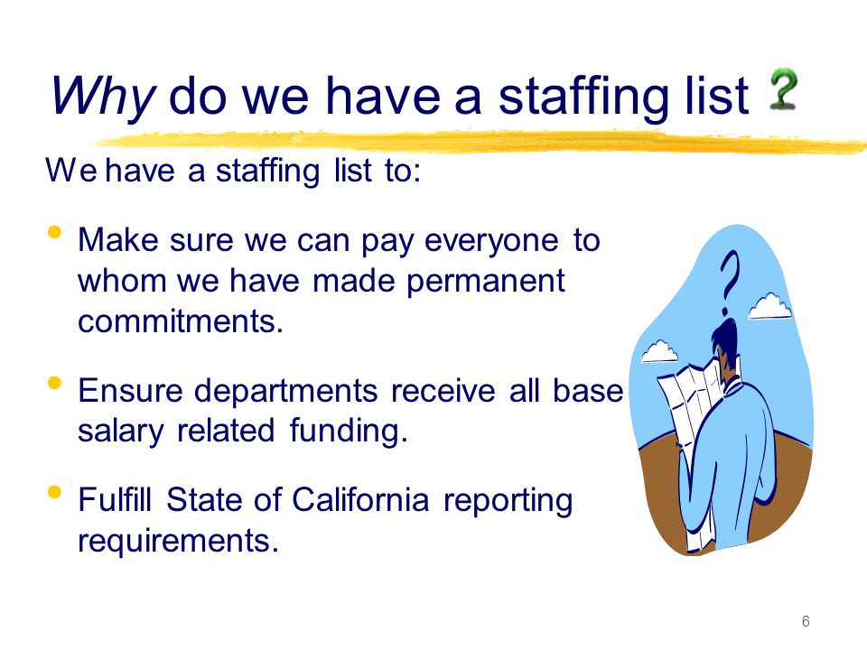 Why do we have a staffing list