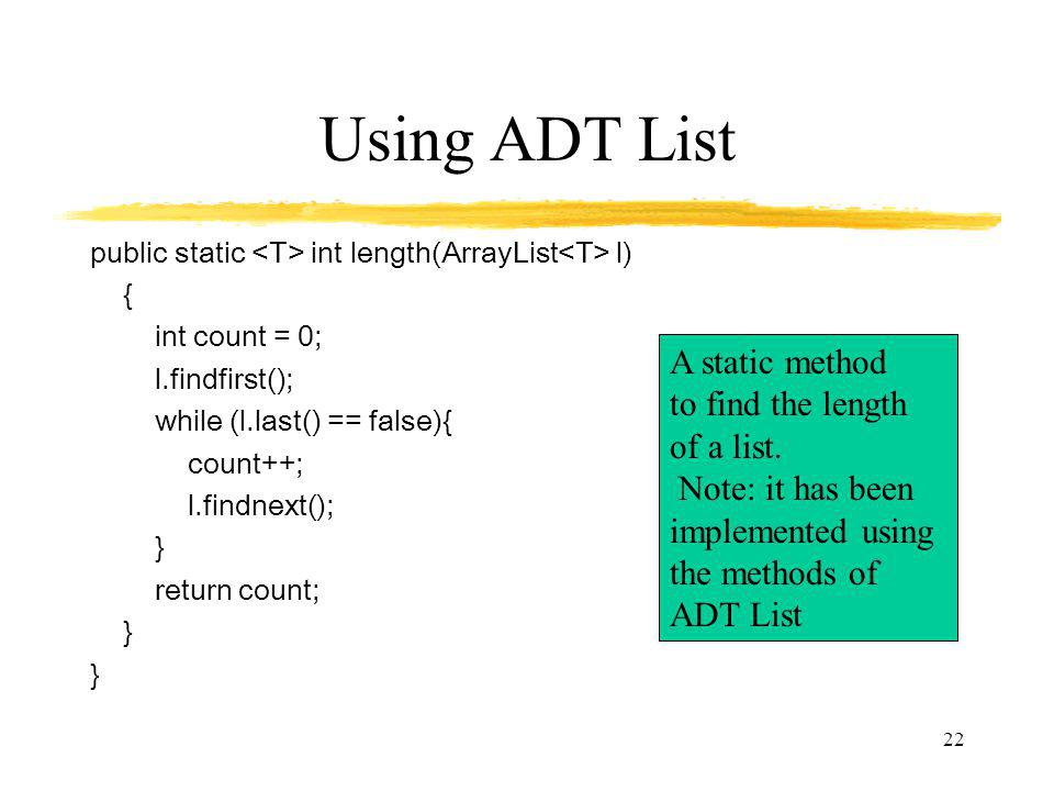 Using ADT List A static method to find the length of a list.