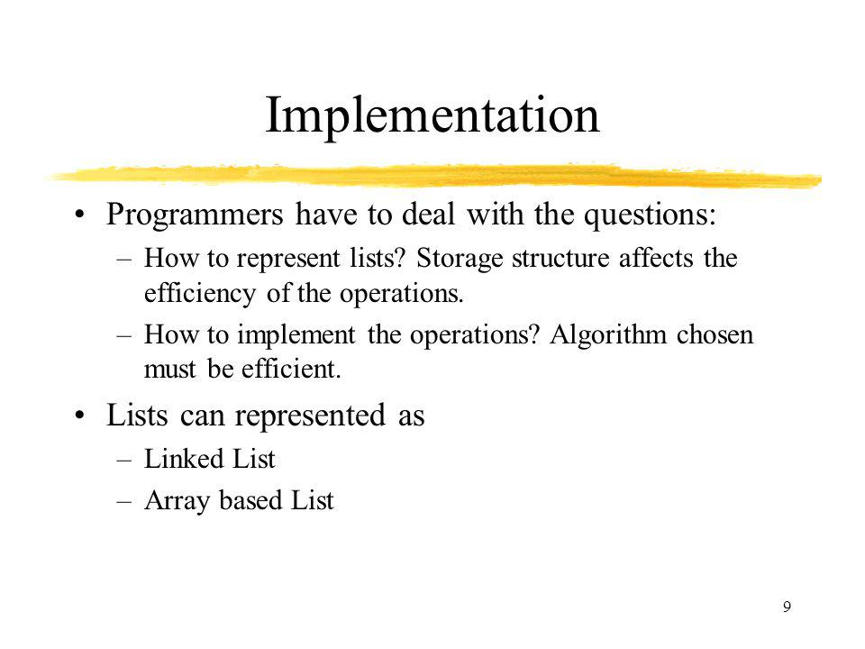Implementation Programmers have to deal with the questions: