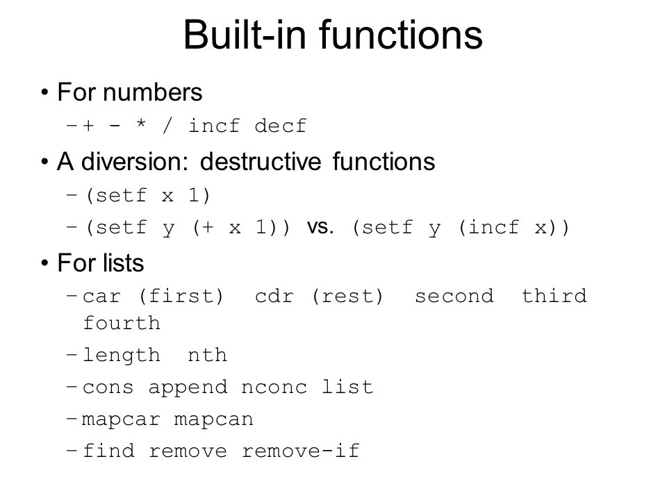 Built-in functions For numbers A diversion: destructive functions