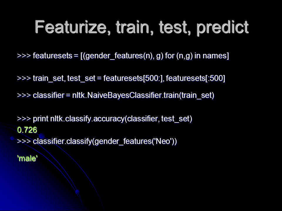 Featurize, train, test, predict