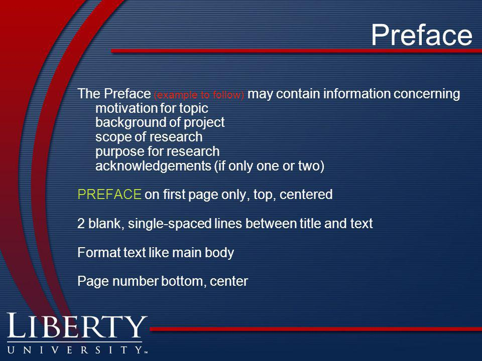 Preface The Preface (example to follow) may contain information concerning. motivation for topic. background of project.