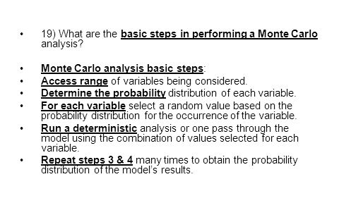 19) What are the basic steps in performing a Monte Carlo analysis