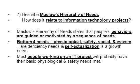 7) Describe Maslow s Hierarchy of Needs.