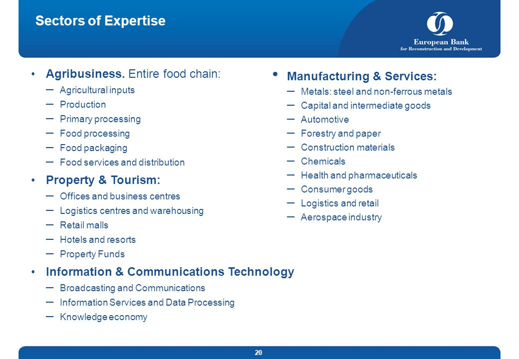Sectors of Expertise Agribusiness. Entire food chain: