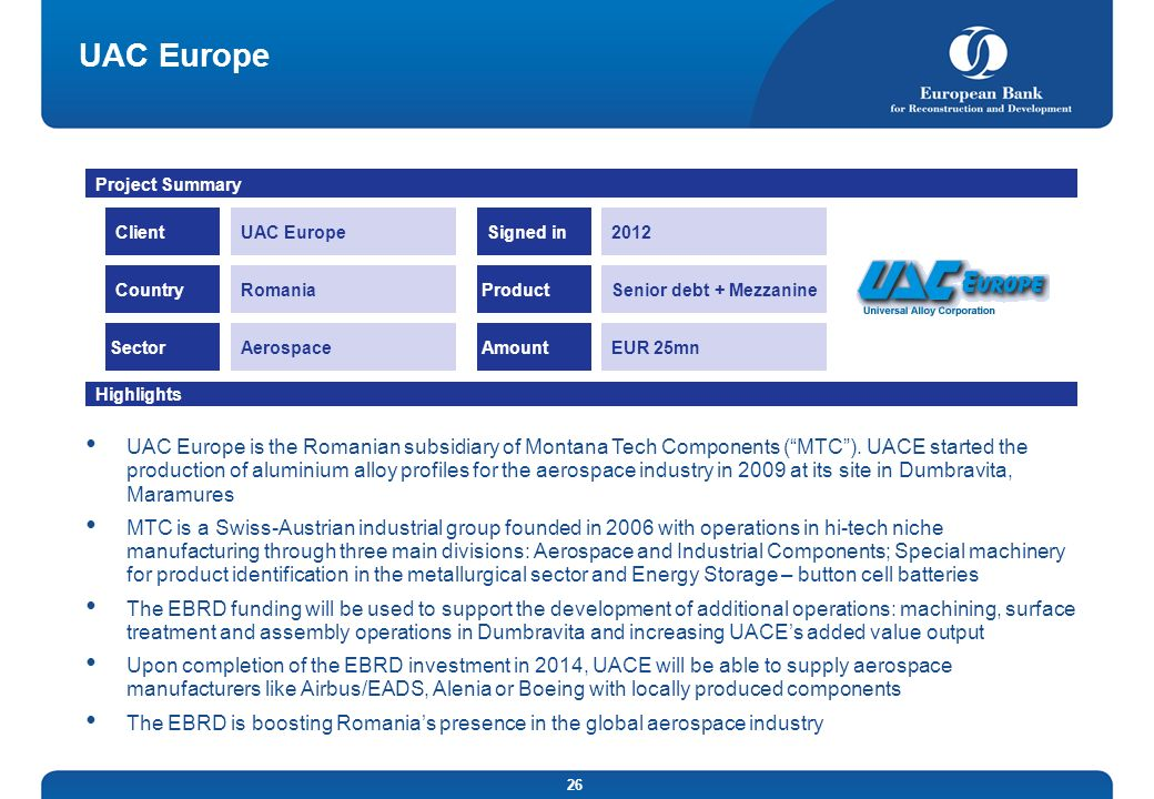 UAC Europe Project Summary. Client. UAC Europe. Signed in Country. Romania. Product. Senior debt + Mezzanine.
