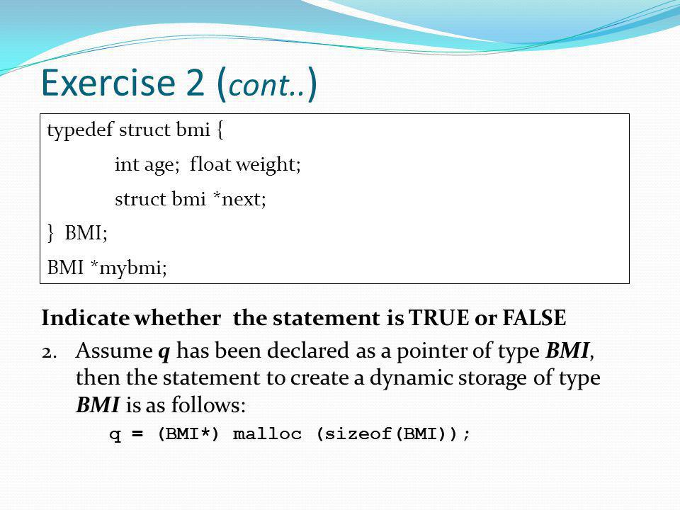 Exercise 2 (cont..) Indicate whether the statement is TRUE or FALSE