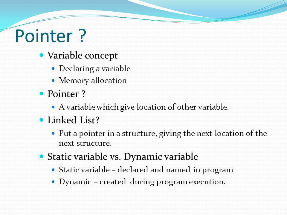 Pointer Variable concept Pointer Linked List