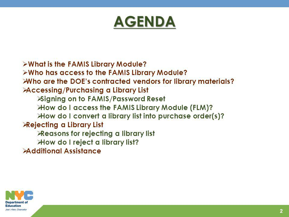AGENDA What is the FAMIS Library Module