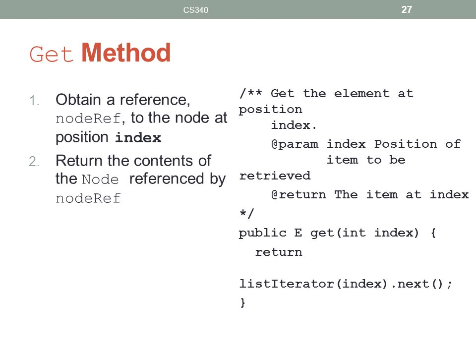 Get Method Obtain a reference, nodeRef, to the node at position index