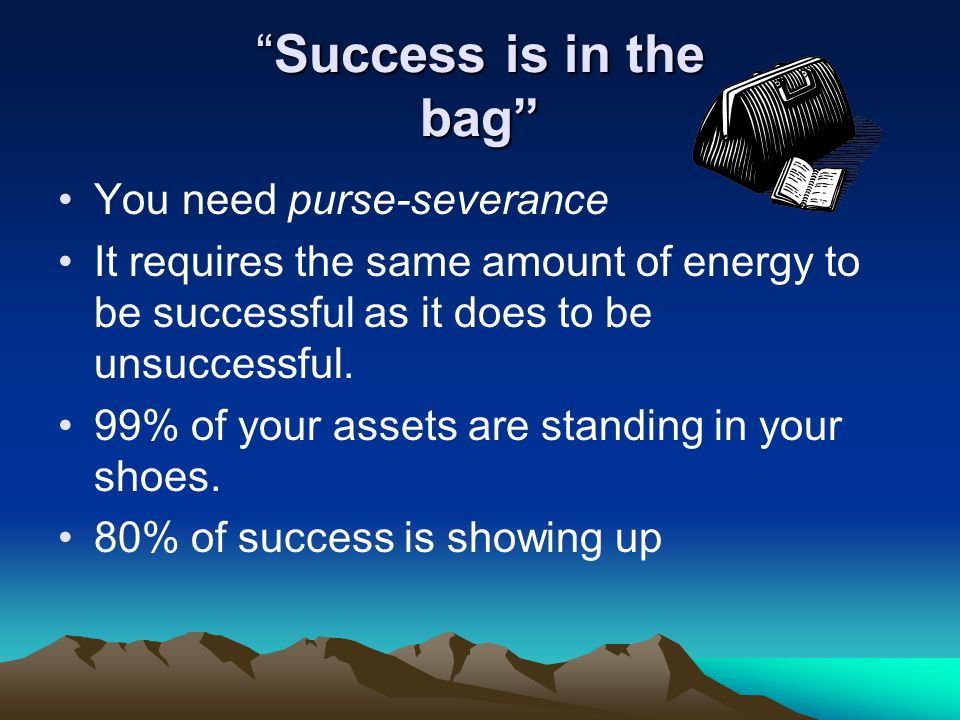 Success is in the bag You need purse-severance