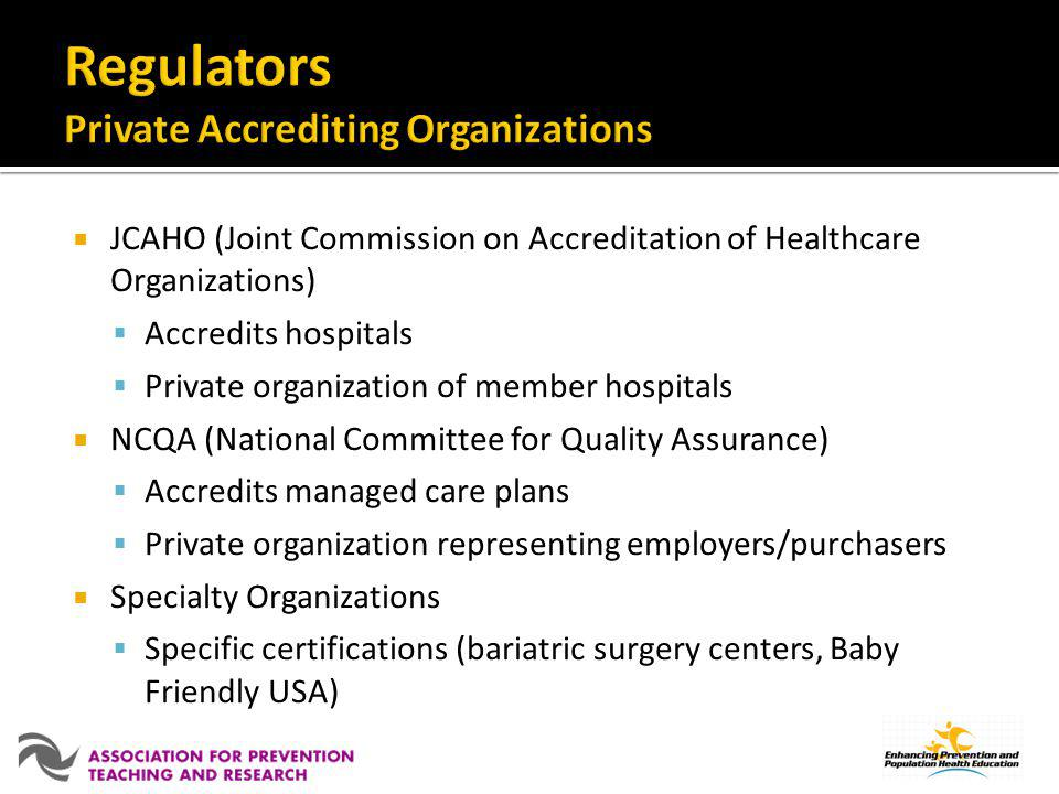Regulators Private Accrediting Organizations