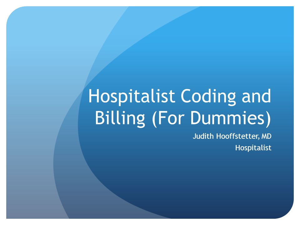 Hospitalist Coding and Billing (For Dummies)
