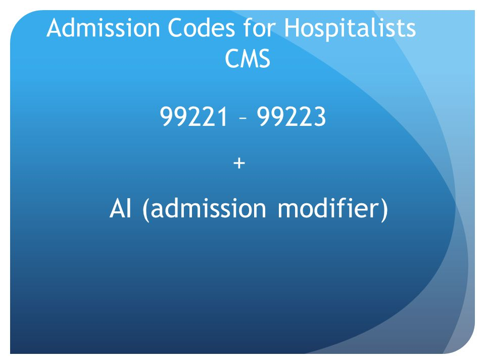 Admission Codes for Hospitalists CMS