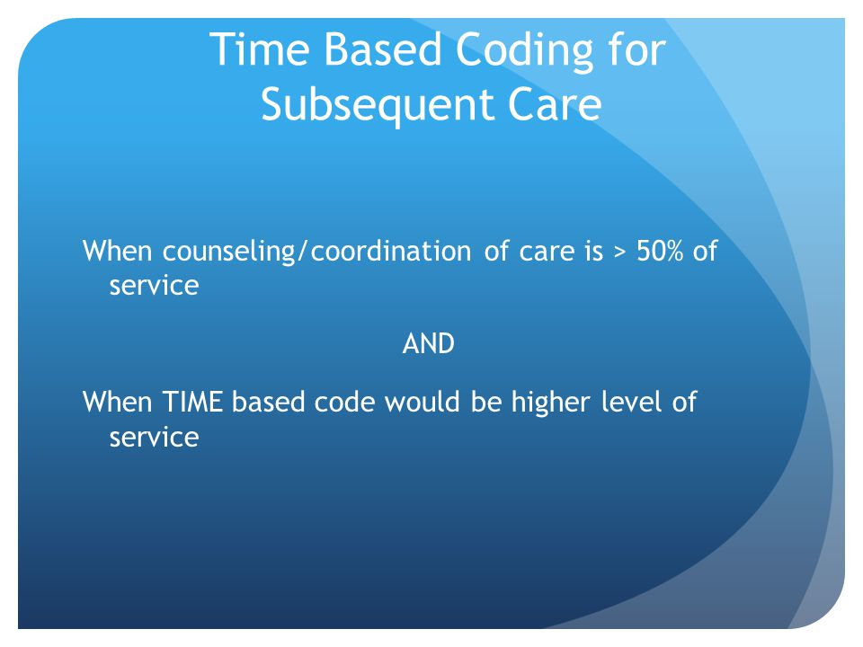 Time Based Coding for Subsequent Care