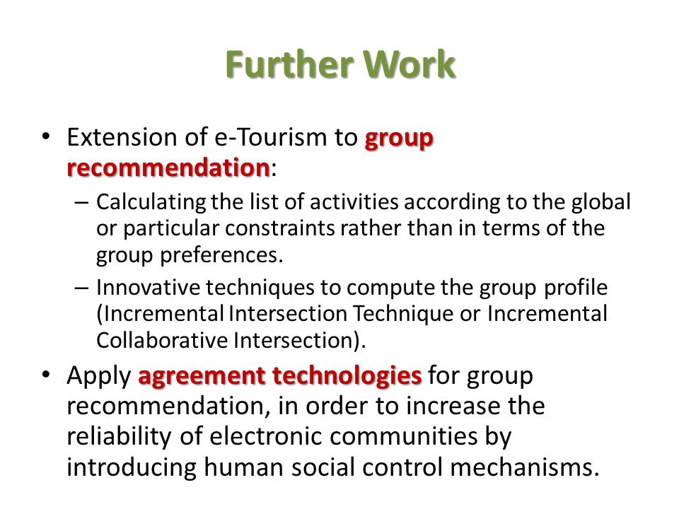 Further Work Extension of e-Tourism to group recommendation: