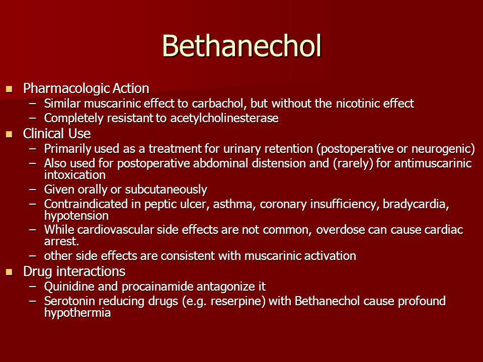 Bethanechol Pharmacologic Action Clinical Use Drug interactions