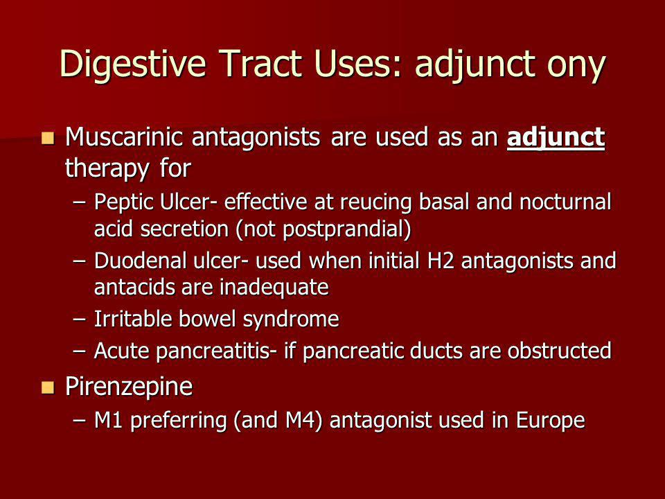 Digestive Tract Uses: adjunct ony