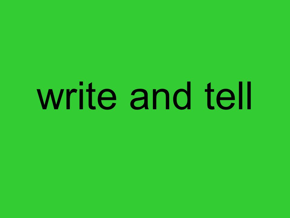 write and tell