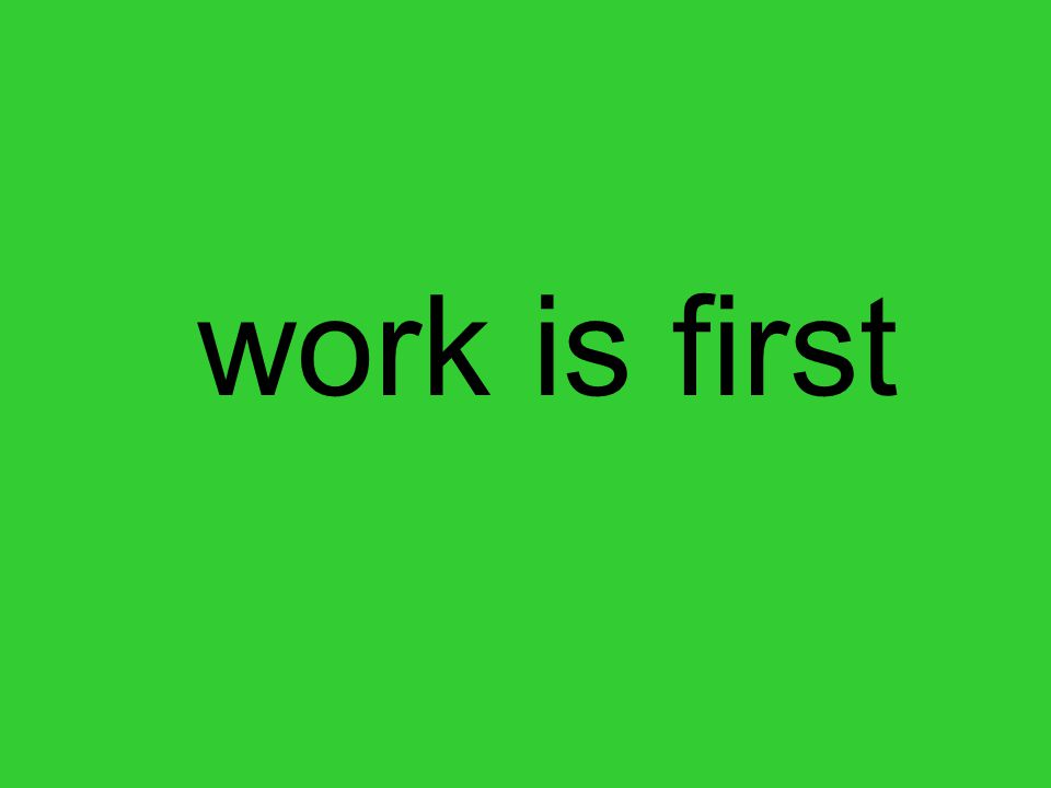 work is first