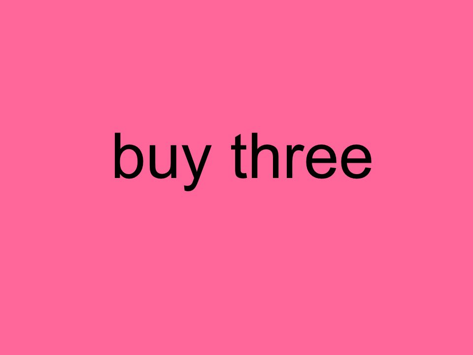 buy three