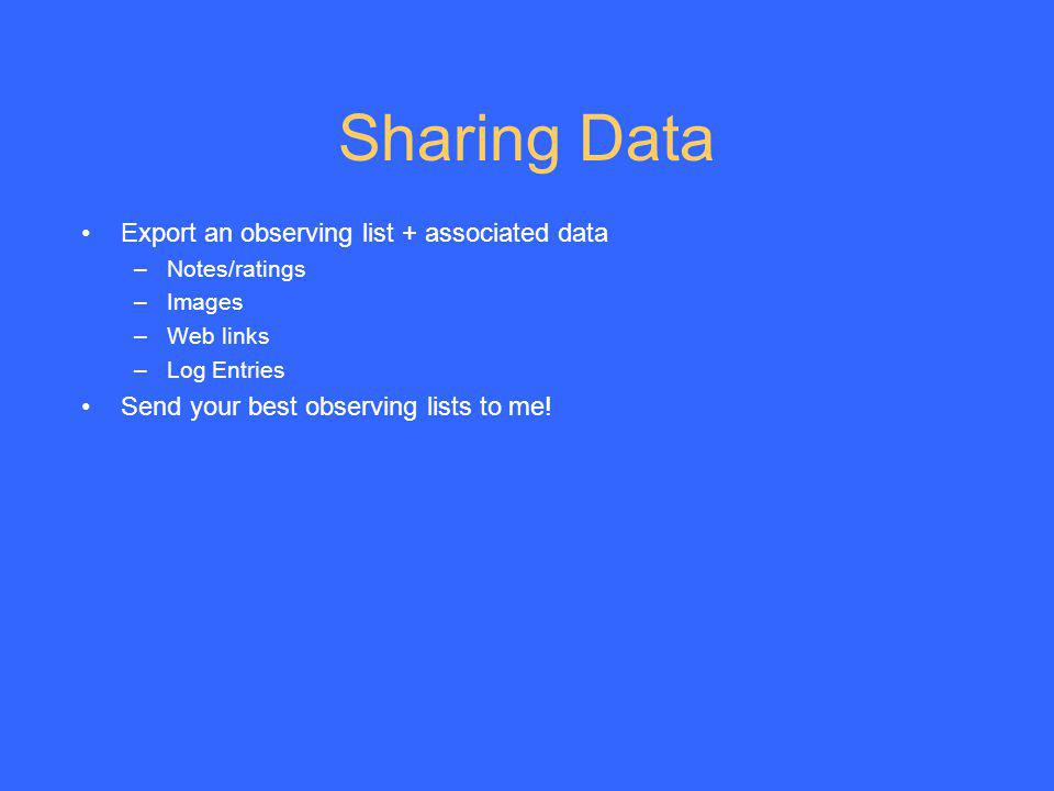 Sharing Data Export an observing list + associated data