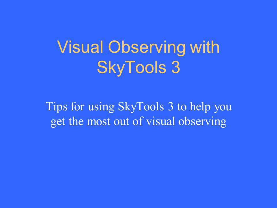 Visual Observing with SkyTools 3