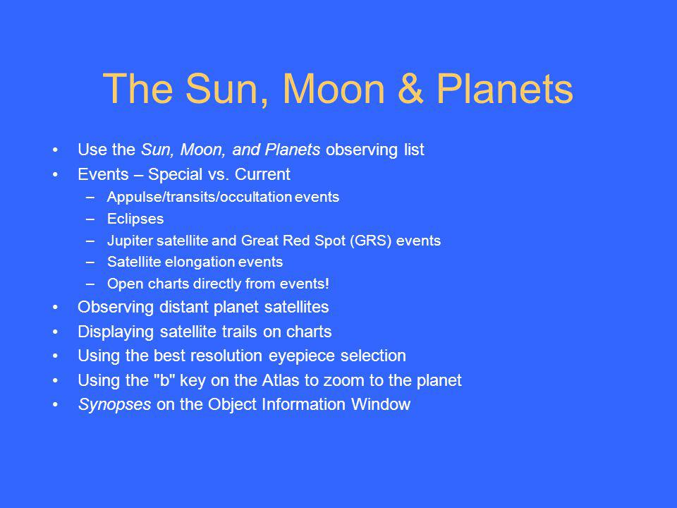 The Sun, Moon & Planets Use the Sun, Moon, and Planets observing list