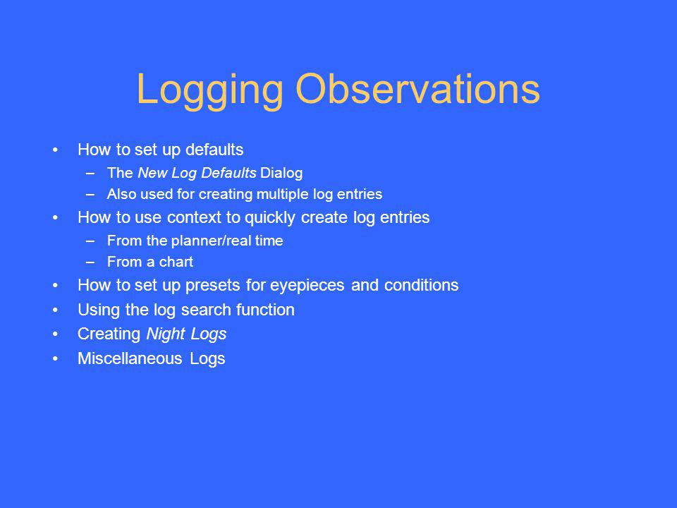 Logging Observations How to set up defaults