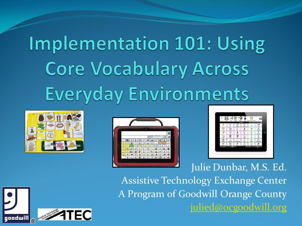 Implementation 101: Using Core Vocabulary Across Everyday Environments