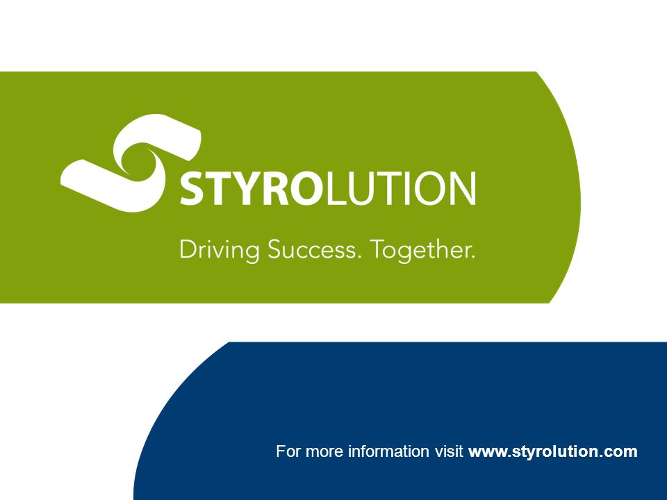 For more information visit www.styrolution.com