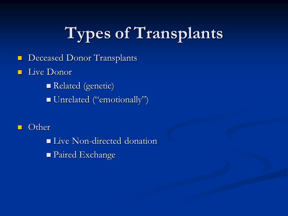 Types of Transplants Deceased Donor Transplants Live Donor