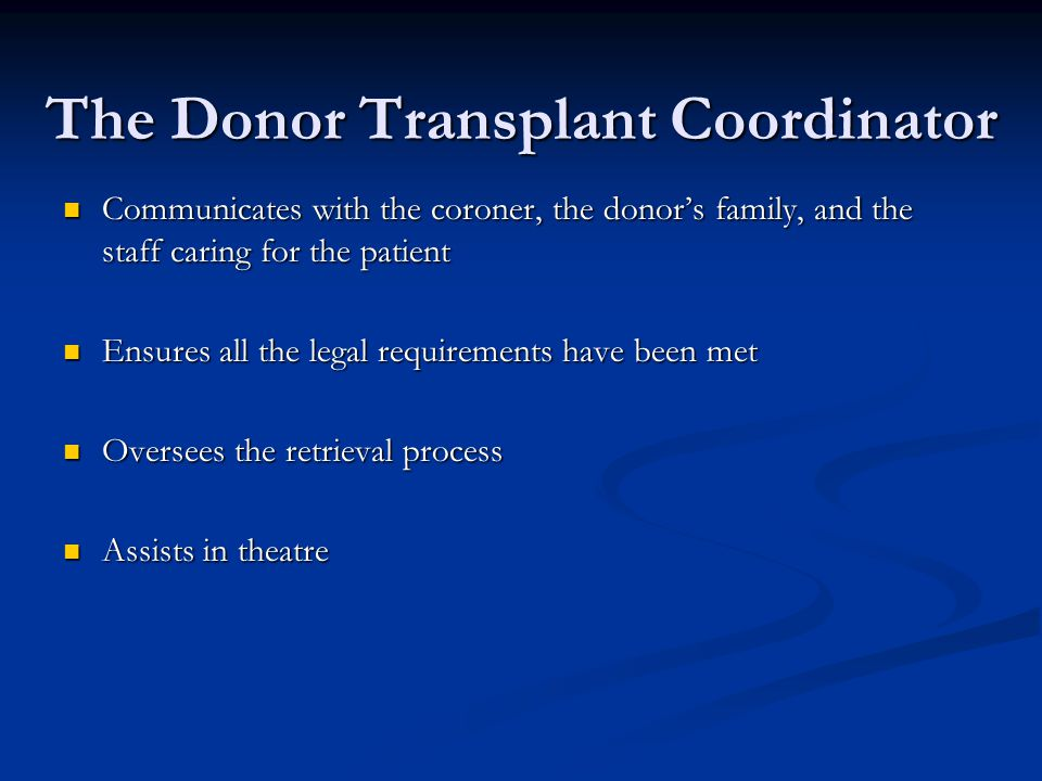 The Donor Transplant Coordinator