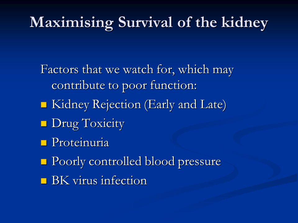 Maximising Survival of the kidney