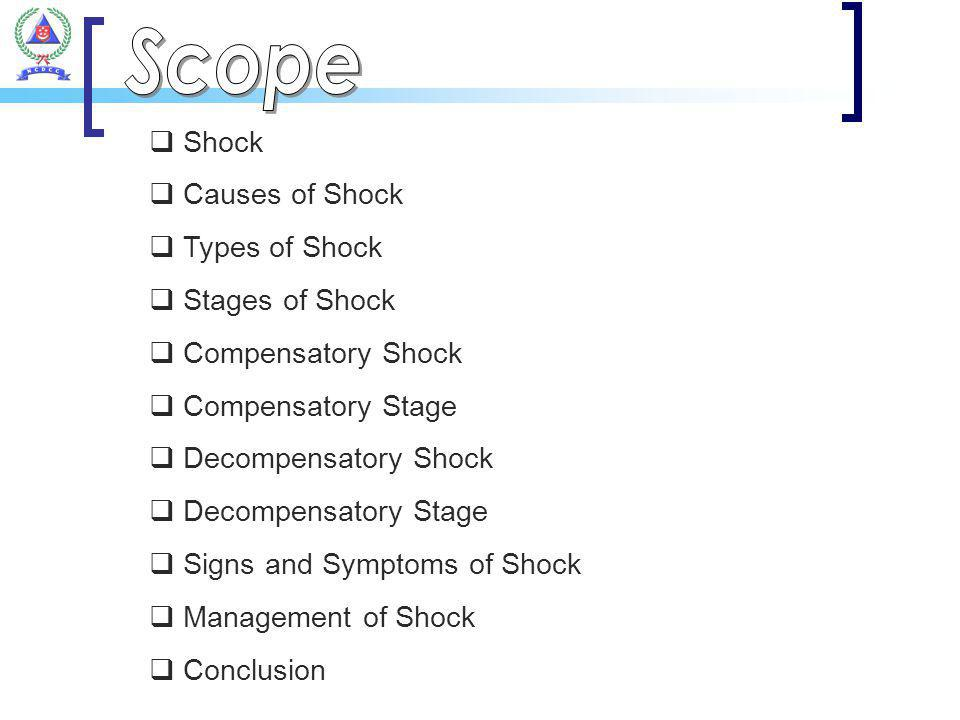 Scope Shock Causes of Shock Types of Shock Stages of Shock