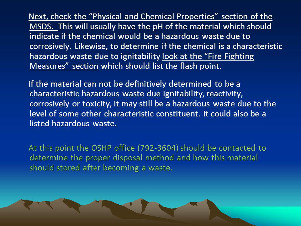 Next, check the Physical and Chemical Properties section of the MSDS
